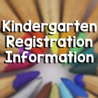Kindergarten Registration for the 2019-2020 School Year