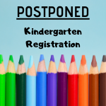 Kindergarten Registration Day Postponed