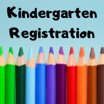Kindergarten Registration for 2021-22 School Year Now Open